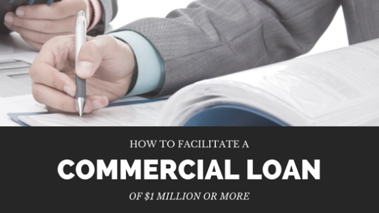 How to facilitate a commercial loan of 1 million or more for What kind of loan do i need to buy land